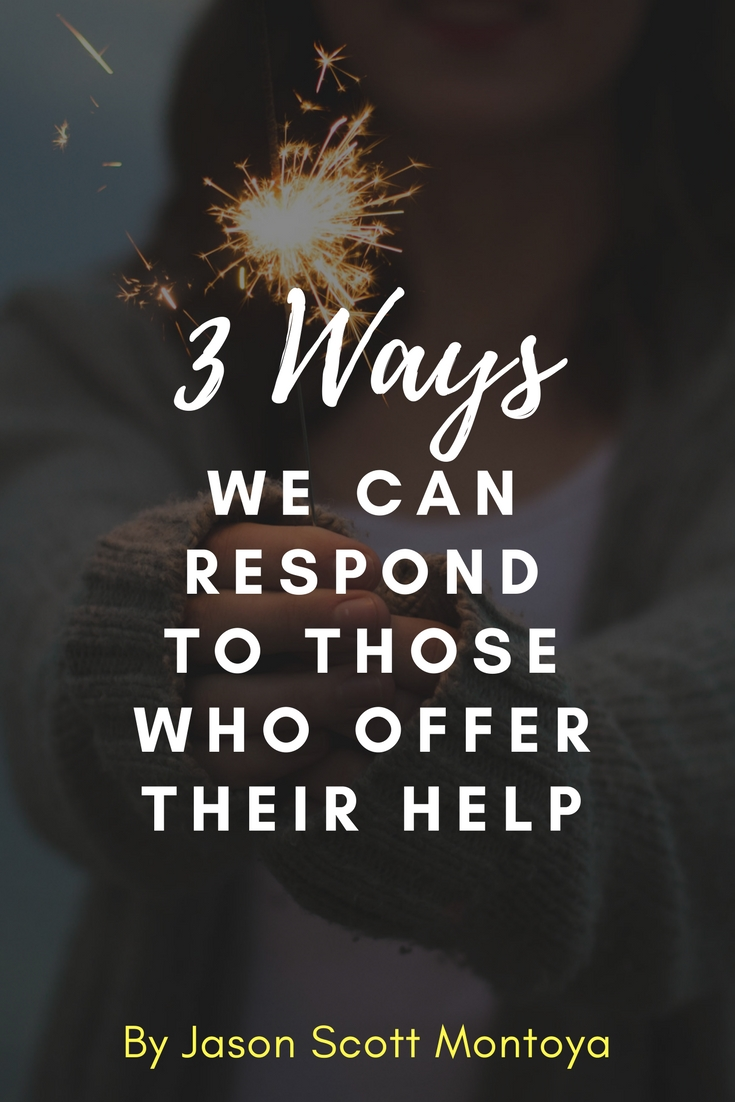 Three Ways We Can Respond To Help - Resistance, Apathy, Enthusiastically