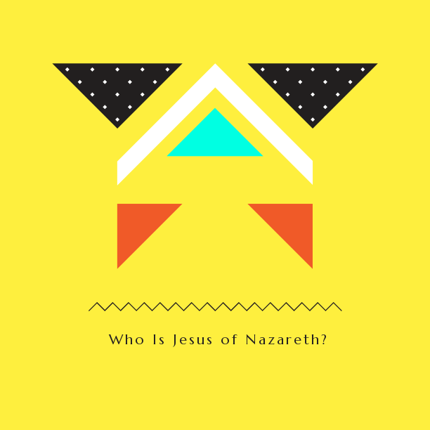 Who is Jesus of Nazareth?