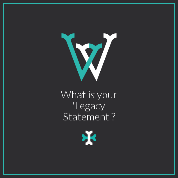 what is your legacy statement?