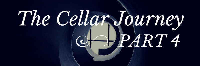 The Cellar Journey Part 4