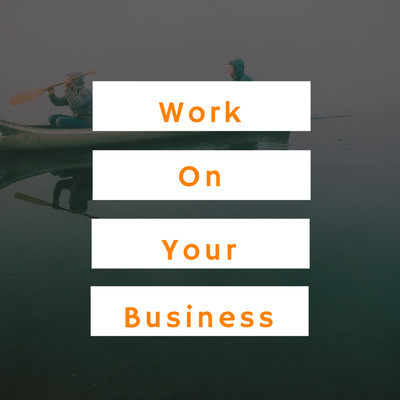 work on the business