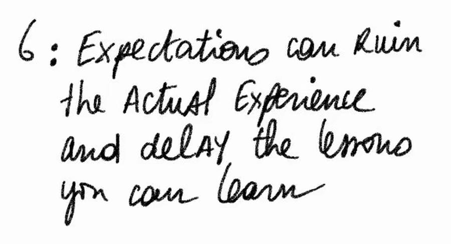 Expectations Can Ruin The Actual Experience And Delay The Lessons You Can Learn