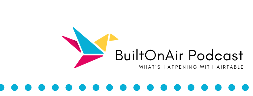 builtonair podcast interview for all things airtable