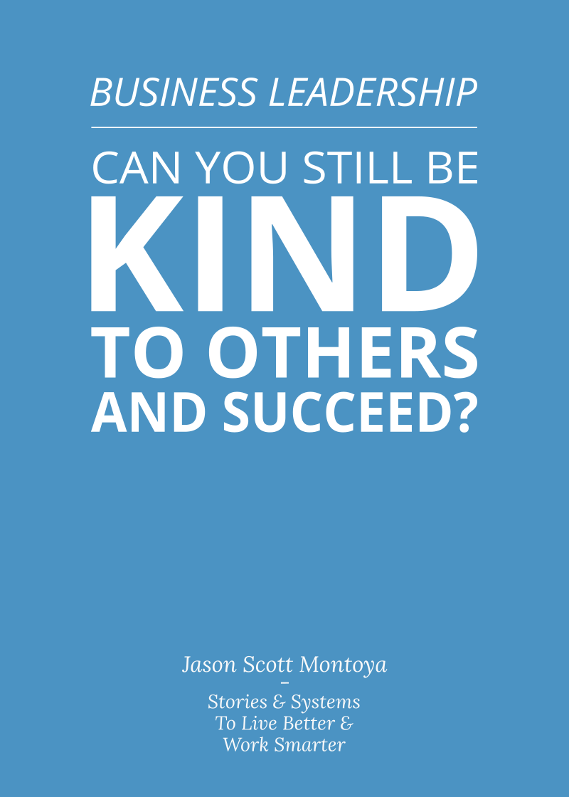 Can you be kind and succeed in business?