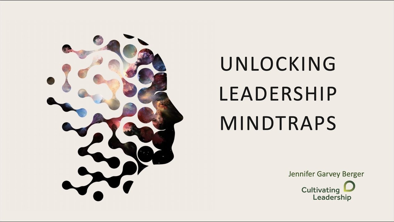 leadership mindtraps book by jennifer garvey berger