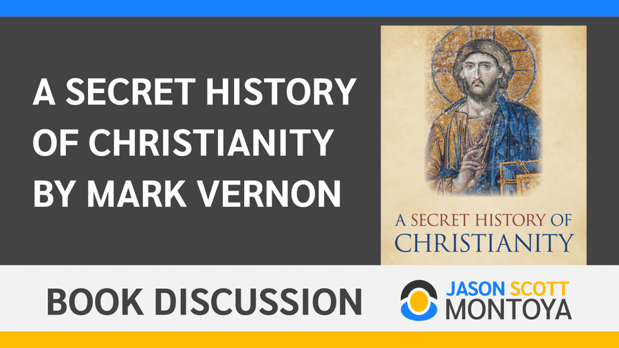 Discussing A Secret History of Christianity by Mark Vernon With Rutland Walker
