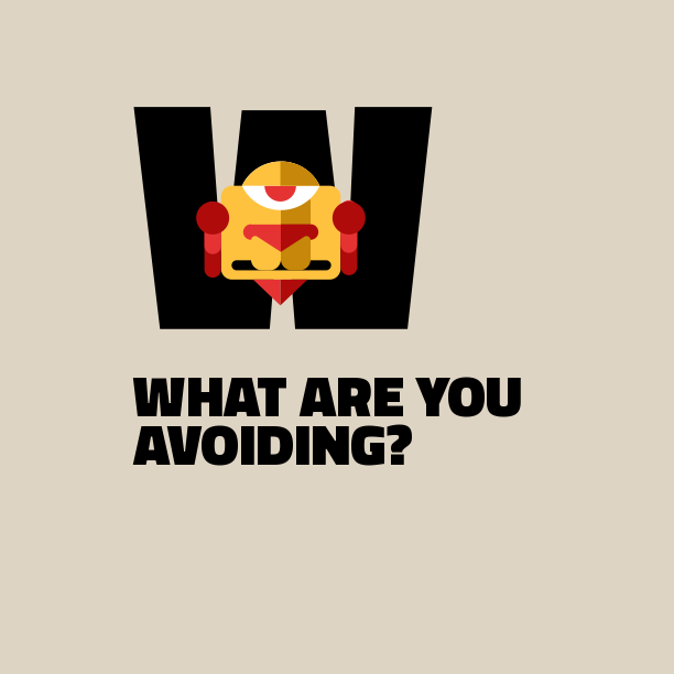 What-are-you-avoiding?
