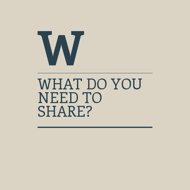 What do you need to share?