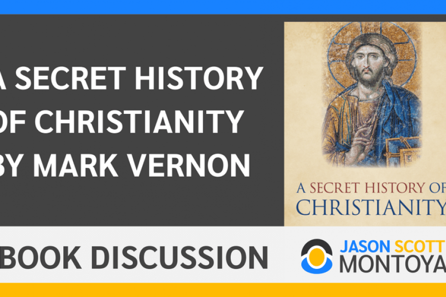 Rutland Walker & Jason Montoya Discussing A Secret History of Christianity by Mark Vernon